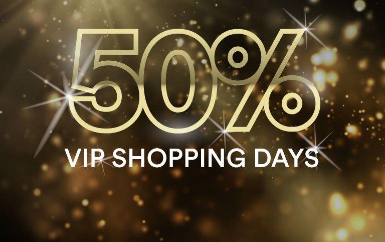 50% VIP Shopping Days